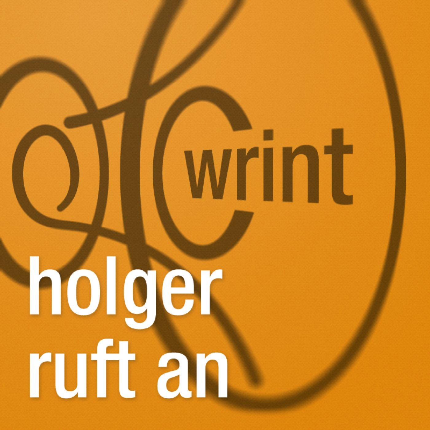 WRINT: Holger ruft an